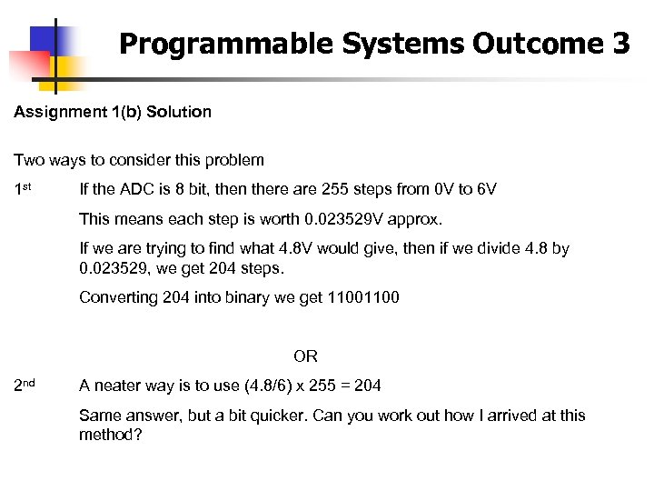 Programmable Systems Outcome 3 Assignment 1(b) Solution Two ways to consider this problem 1