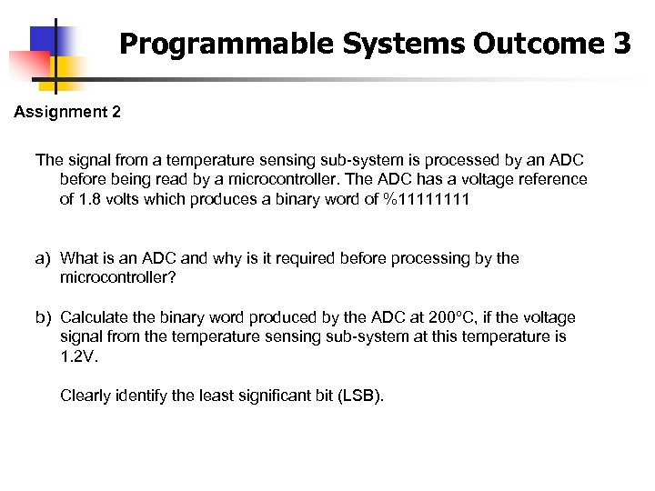 Programmable Systems Outcome 3 Assignment 2 The signal from a temperature sensing sub-system is