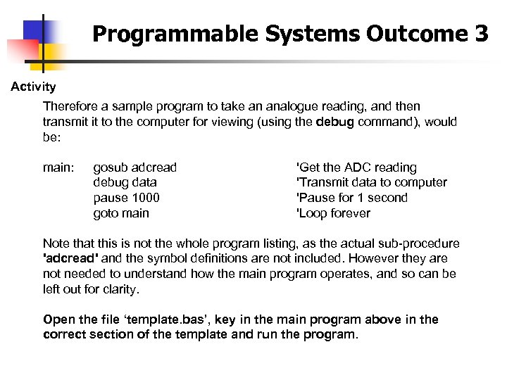 Programmable Systems Outcome 3 Activity Therefore a sample program to take an analogue reading,