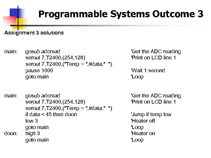 Programmable Systems Outcome 3 Assignment 3 solutions main: doon: gosub adcread serout 7, T