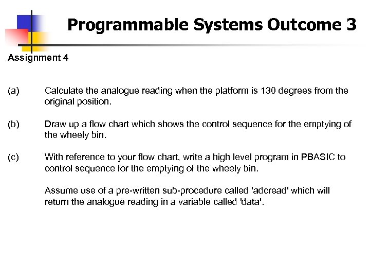 Programmable Systems Outcome 3 Assignment 4 (a) Calculate the analogue reading when the platform