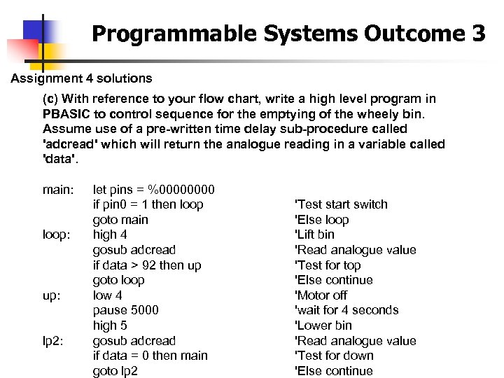 Programmable Systems Outcome 3 Assignment 4 solutions (c) With reference to your flow chart,