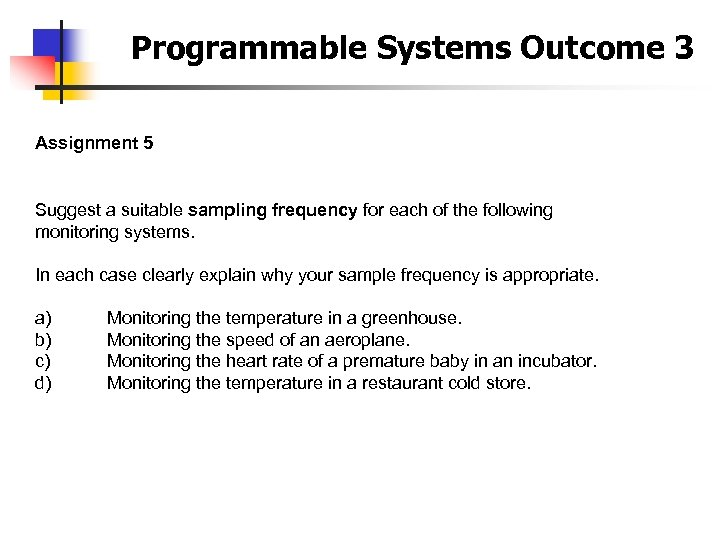 Programmable Systems Outcome 3 Assignment 5 Suggest a suitable sampling frequency for each of