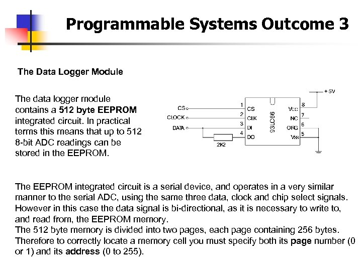Programmable Systems Outcome 3 The Data Logger Module The data logger module contains a