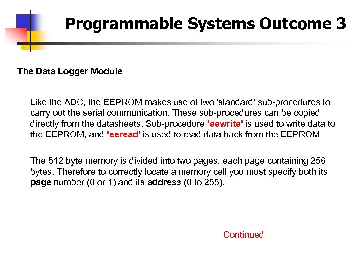 Programmable Systems Outcome 3 The Data Logger Module Like the ADC, the EEPROM makes