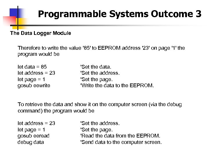 Programmable Systems Outcome 3 The Data Logger Module Therefore to write the value '85'
