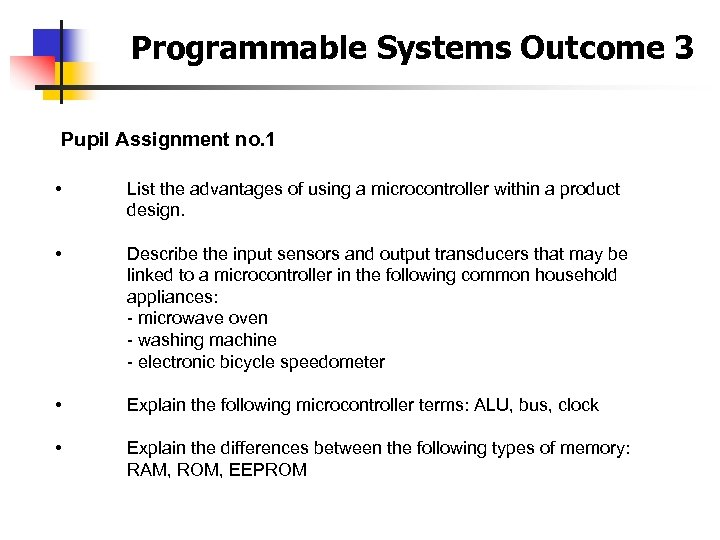 Programmable Systems Outcome 3 Pupil Assignment no. 1 • List the advantages of using