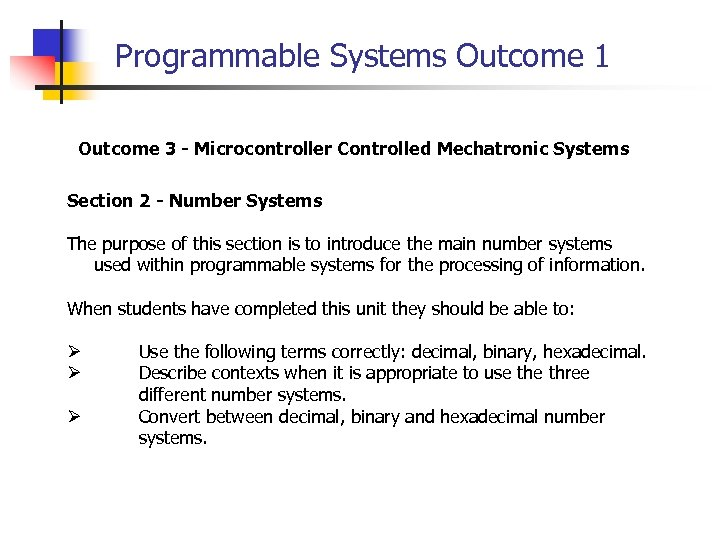 Programmable Systems Outcome 1 Outcome 3 - Microcontroller Controlled Mechatronic Systems Section 2 -