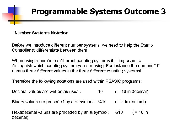 Programmable Systems Outcome 3 Number Systems Notation Before we introduce different number systems, we