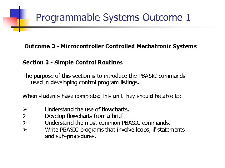 Programmable Systems Outcome 1 Outcome 3 - Microcontroller Controlled Mechatronic Systems Section 3 -