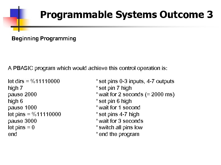 Programmable Systems Outcome 3 Beginning Programming A PBASIC program which would achieve this control