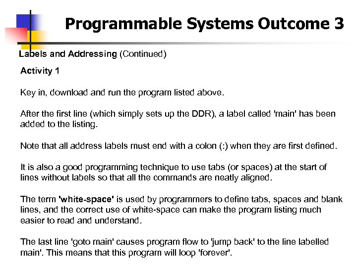Programmable Systems Outcome 3 Labels and Addressing (Continued) Activity 1 Key in, download and