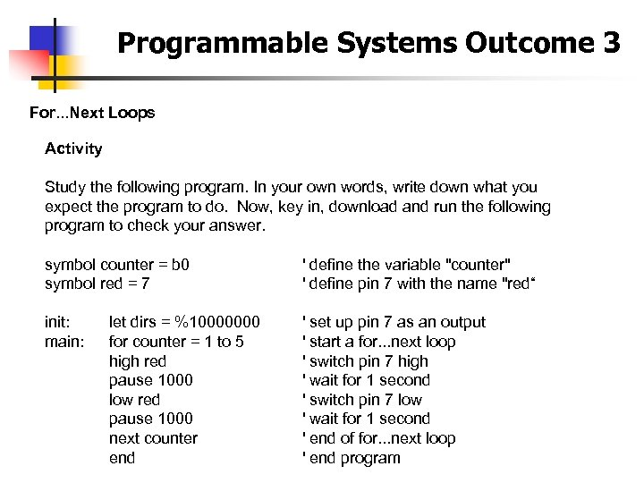Programmable Systems Outcome 3 For. . . Next Loops Activity Study the following program.