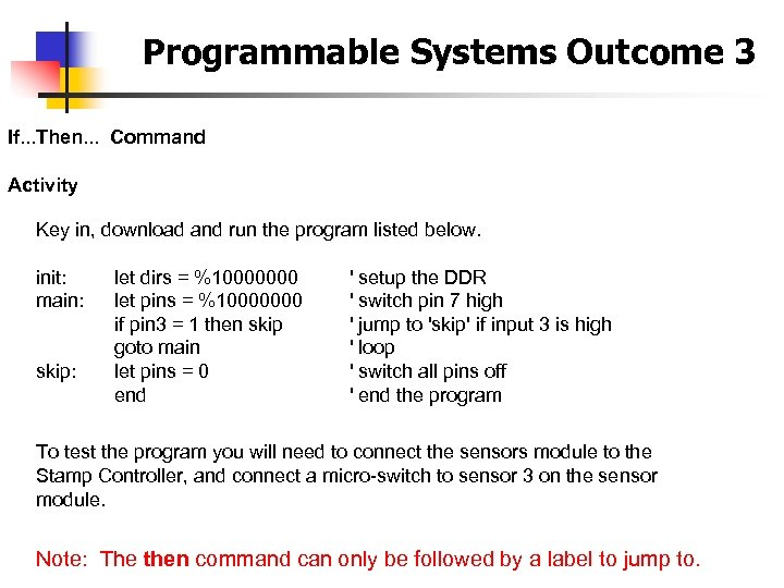 Programmable Systems Outcome 3 If. . . Then. . . Command Activity Key in,