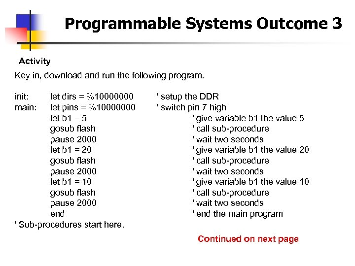 Programmable Systems Outcome 3 Activity Key in, download and run the following program. init: