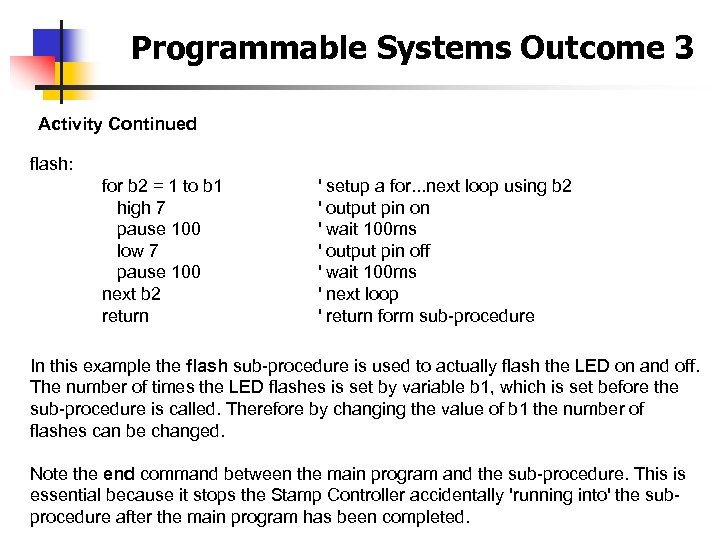 Programmable Systems Outcome 3 Activity Continued flash: for b 2 = 1 to b