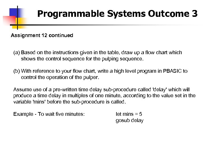 Programmable Systems Outcome 3 Assignment 12 continued (a) Based on the instructions given in