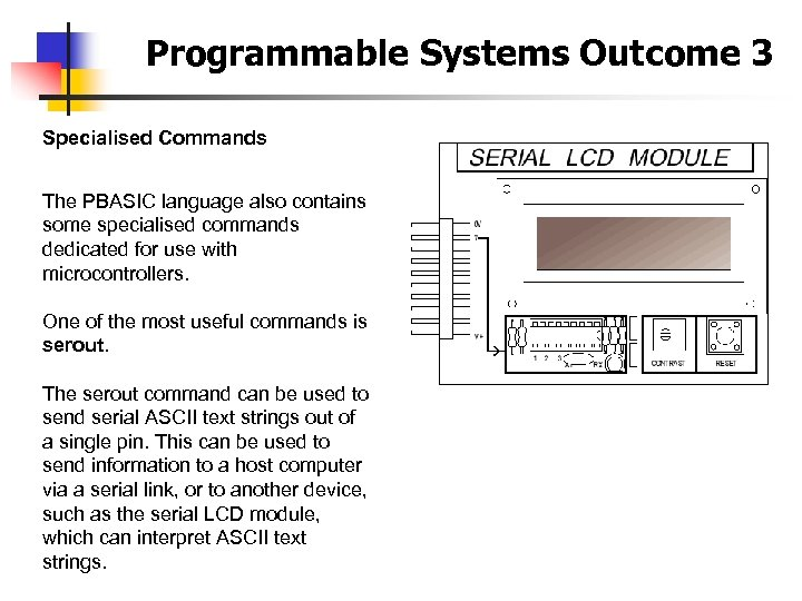 Programmable Systems Outcome 3 Specialised Commands The PBASIC language also contains some specialised commands