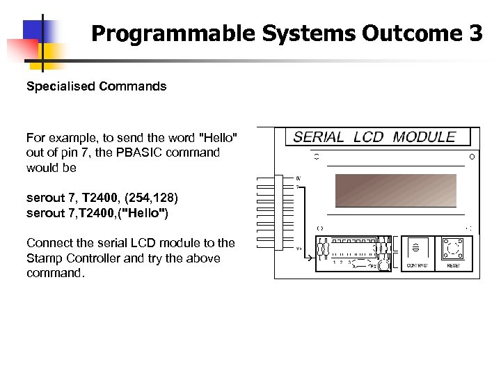 Programmable Systems Outcome 3 Specialised Commands For example, to send the word