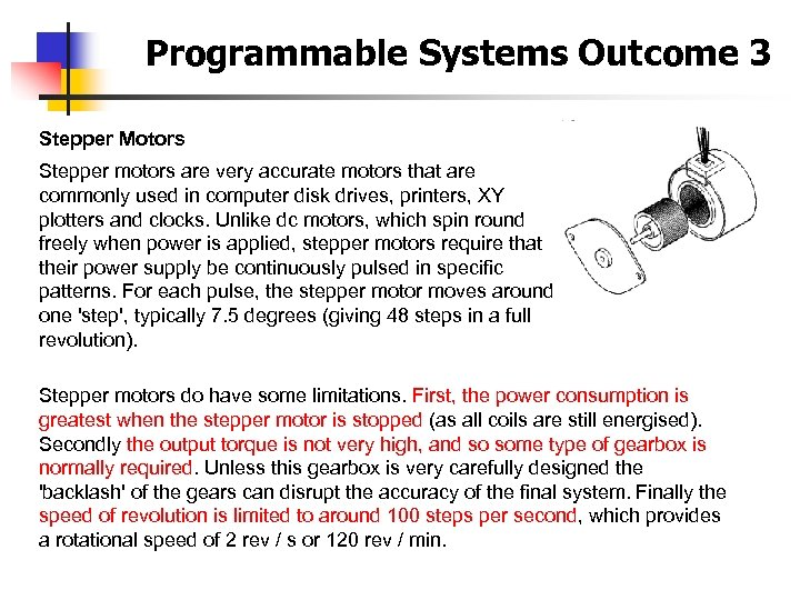 Programmable Systems Outcome 3 Stepper Motors Stepper motors are very accurate motors that are