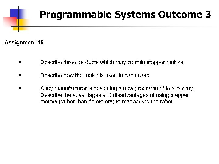 Programmable Systems Outcome 3 Assignment 15 § Describe three products which may contain stepper
