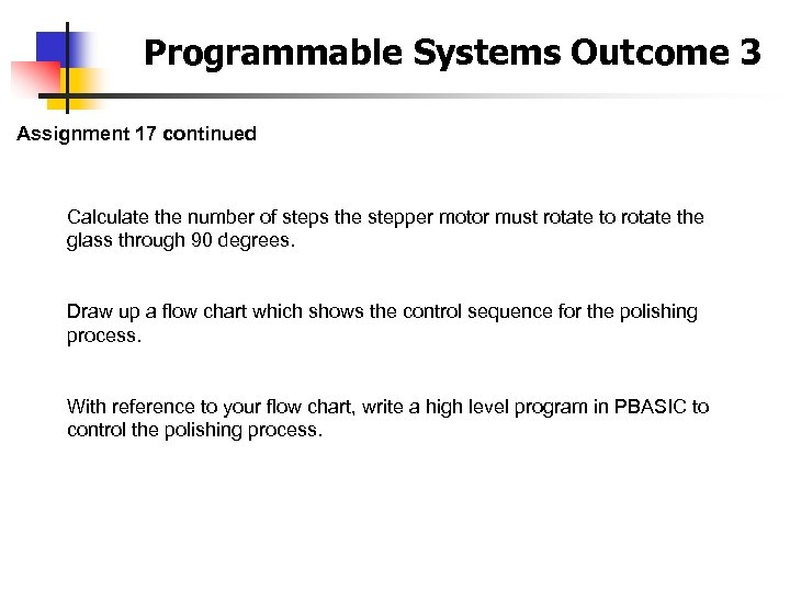 Programmable Systems Outcome 3 Assignment 17 continued Calculate the number of steps the stepper