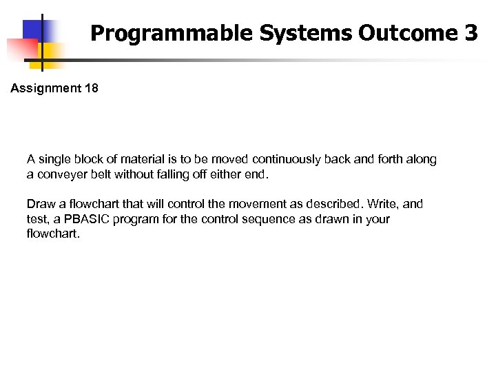 Programmable Systems Outcome 3 Assignment 18 A single block of material is to be