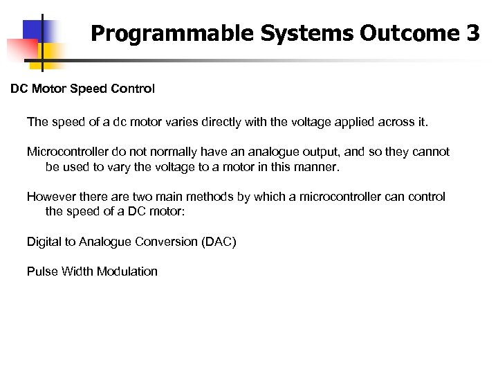 Programmable Systems Outcome 3 DC Motor Speed Control The speed of a dc motor