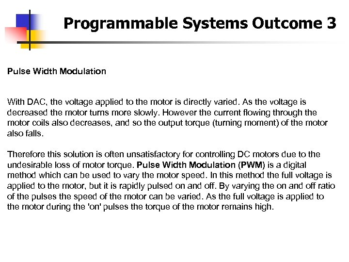 Programmable Systems Outcome 3 Pulse Width Modulation With DAC, the voltage applied to the