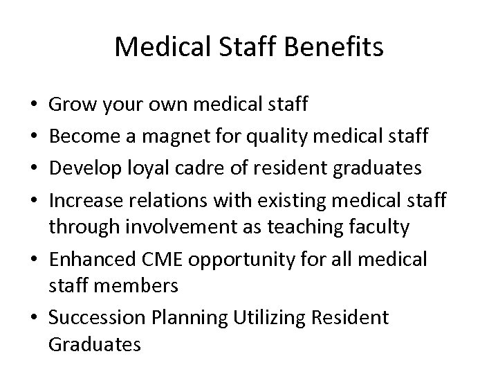 Medical Staff Benefits Grow your own medical staff Become a magnet for quality medical