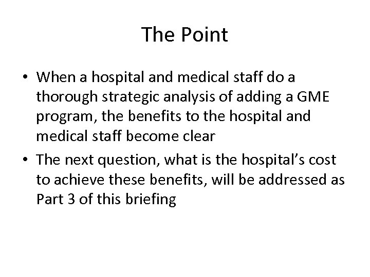 The Point • When a hospital and medical staff do a thorough strategic analysis