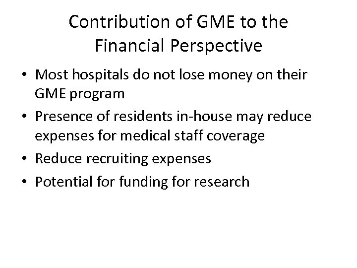 Contribution of GME to the Financial Perspective • Most hospitals do not lose money