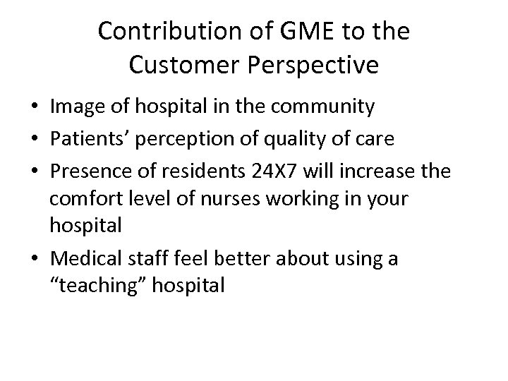 Contribution of GME to the Customer Perspective • Image of hospital in the community
