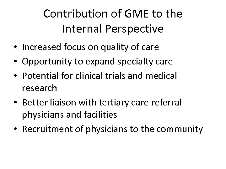 Contribution of GME to the Internal Perspective • Increased focus on quality of care