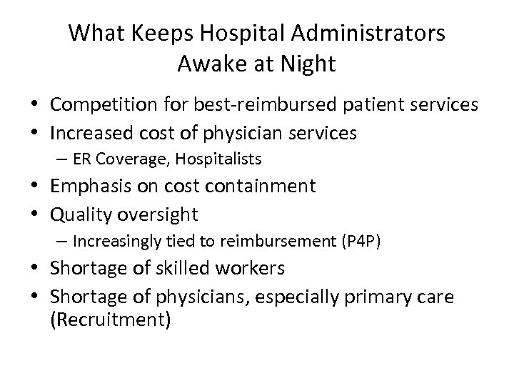 What Keeps Hospital Administrators Awake at Night • Competition for best-reimbursed patient services •