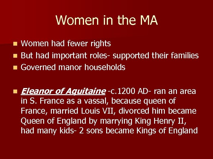 Women in the MA Women had fewer rights n But had important roles- supported