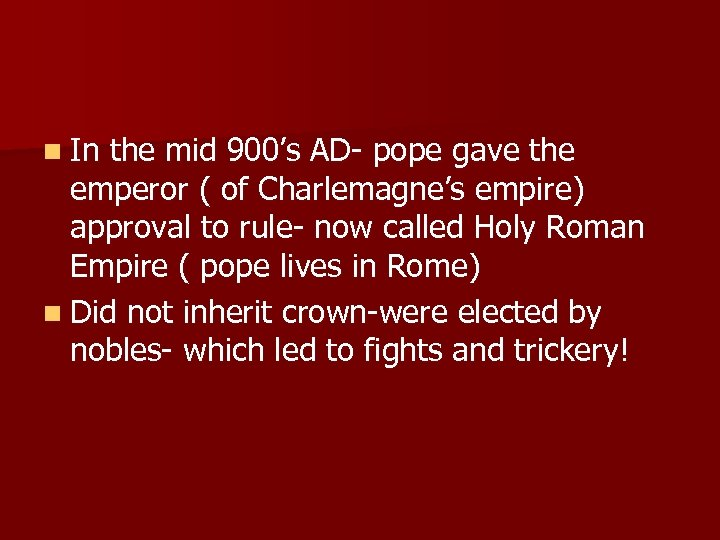 n In the mid 900's AD- pope gave the emperor ( of Charlemagne's empire)