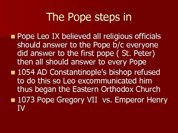 The Pope steps in n Pope Leo IX believed all religious officials should answer