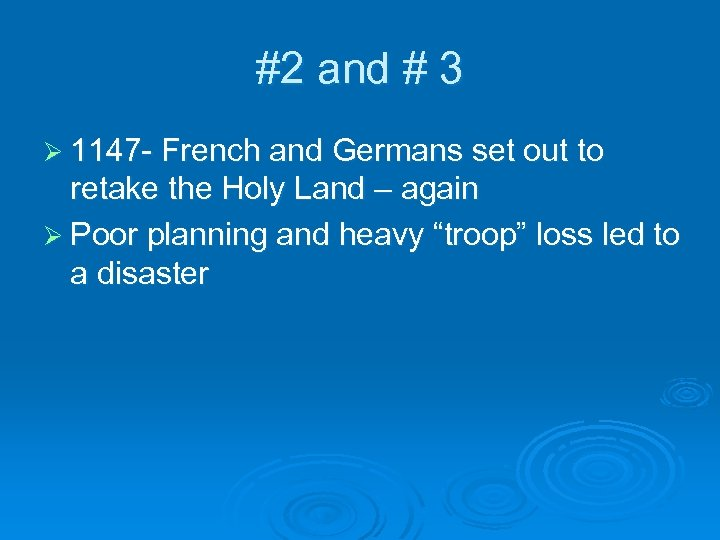 #2 and # 3 Ø 1147 - French and Germans set out to retake