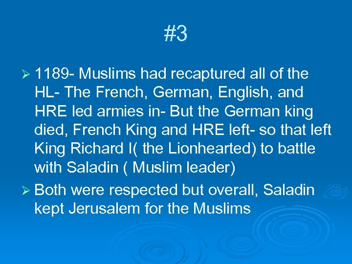 #3 Ø 1189 - Muslims had recaptured all of the HL- The French, German,