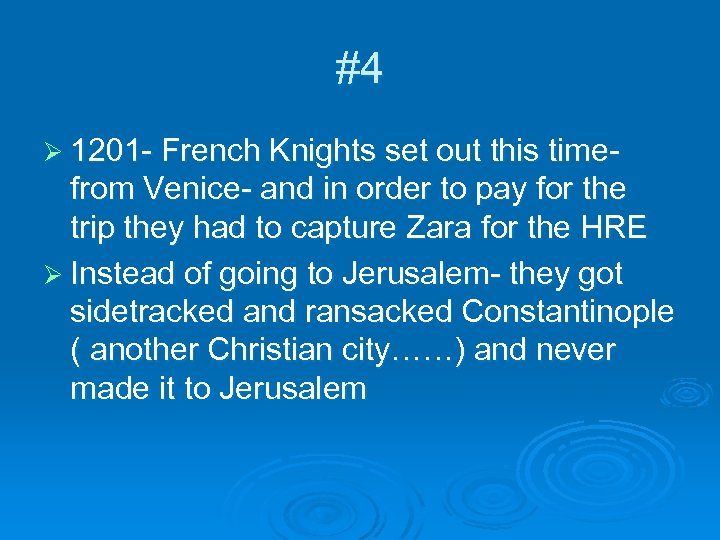 #4 Ø 1201 - French Knights set out this time- from Venice- and in