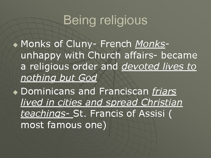 Being religious Monks of Cluny- French Monksunhappy with Church affairs- became a religious order
