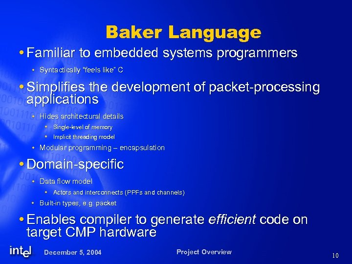 """Baker Language Familiar to embedded systems programmers Syntactically """"feels like"""" C Simplifies the development"""
