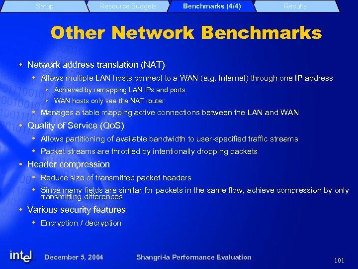 Setup Resource Budgets Benchmarks (4/4) Results Other Network Benchmarks Network address translation (NAT) Allows