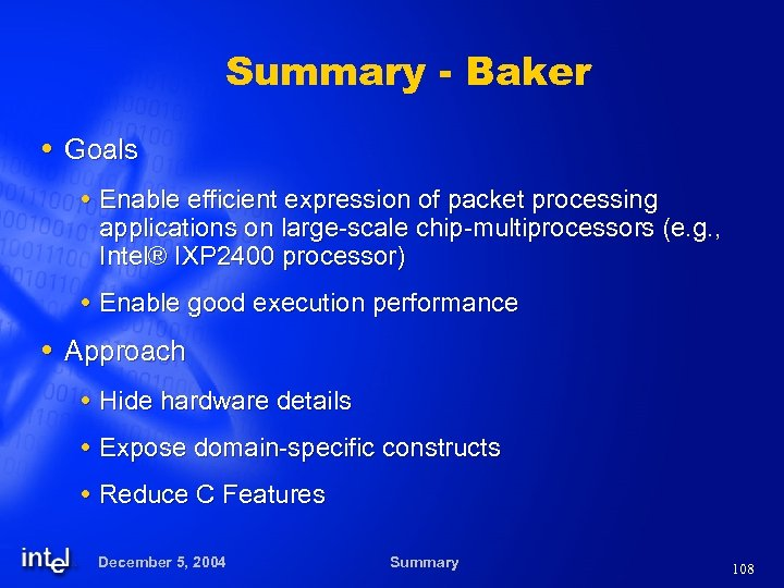 Summary - Baker Goals Enable efficient expression of packet processing applications on large-scale chip-multiprocessors