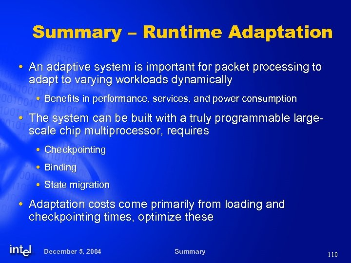 Summary – Runtime Adaptation An adaptive system is important for packet processing to adapt
