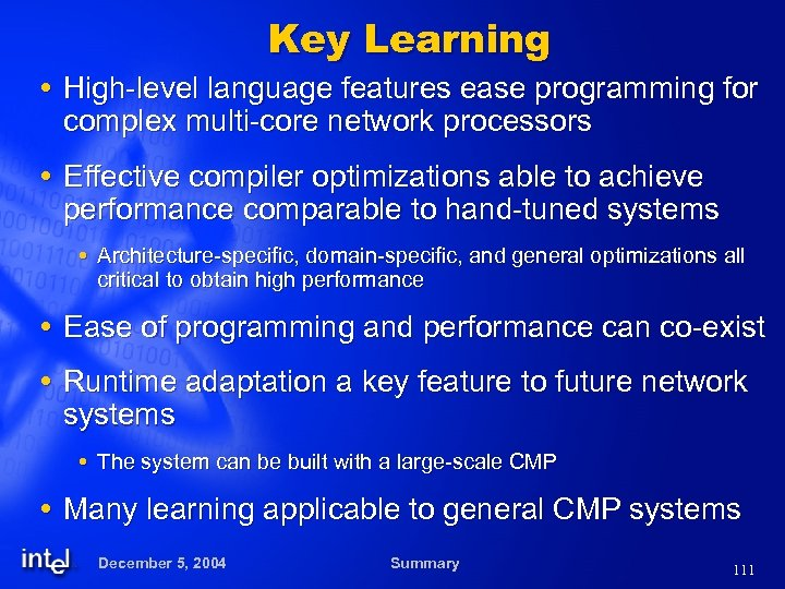 Key Learning High-level language features ease programming for complex multi-core network processors Effective compiler