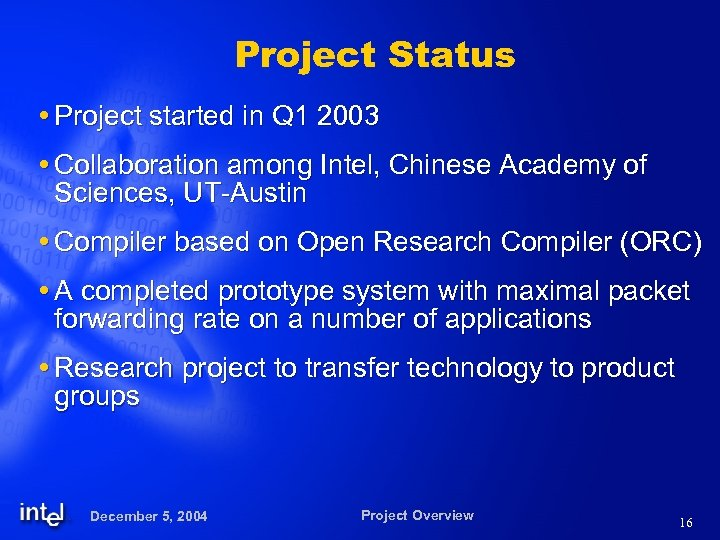 Project Status Project started in Q 1 2003 Collaboration among Intel, Chinese Academy of