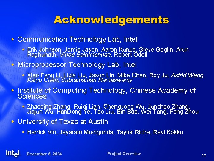 Acknowledgements Communication Technology Lab, Intel Erik Johnson, Jamie Jason, Aaron Kunze, Steve Goglin, Arun