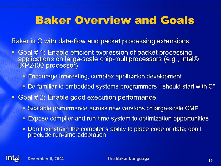 Baker Overview and Goals Baker is C with data-flow and packet processing extensions Goal